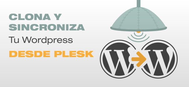 Clona y sincroniza tu Wordpress desde Plesk